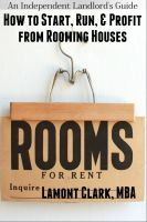Cover for 'An Independent Landlord's Guide: How to Start, Run, and Profit from Rooming Houses'