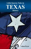 Cover for 'Little Known Tales in Texas History'