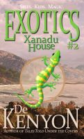 Cover for 'The Exotics, Book 2: Xanadu House'