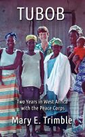 Cover for 'Tubob: Two Years in West Africa with the Peace Corps'