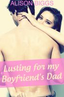 Cover for 'Lusting For My Boyfriends Dad (Cuckold Erotica)'