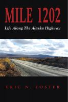 Cover for 'MILE 1202: Life Along The Alaska Highway'