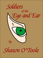 Cover for 'Soldiers of the Eye and Ear'