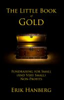 Cover for 'The Little Book of Gold: Fundraising for Small (and Very Small) Nonprofits'