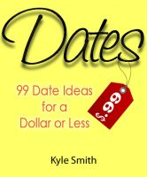 Cover for '99 Date Ideas for a Dollar or Less'