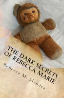Cover for 'The Dark Secrets of Rebecca Marie'