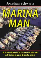 Cover for 'Marina Man - A Southern California Novel of Crime and Confusion'