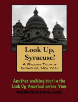 Cover for 'A Walking Tour of Syracuse, New York'