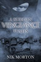 Cover for 'A Sudden Vengeance Waits'