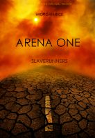 Cover for 'ARENA ONE: Slaverunners (Book #1 of the Survival Trilogy) (Part One)'