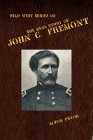 Cover for 'The Real Story of John C. Fremont'