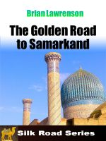 Cover for 'The Golden Road to Samarkand'