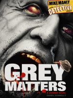 Cover for 'Mike Manly and the Post Apocalyptic Detective Agency: Grey Matters'