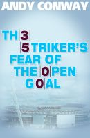 Cover for 'The Striker's Fear of the Open Goal'