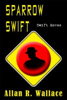 Cover for 'Sparrow Swift Moves (International Intrigue)'