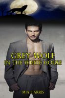 Cover for 'Grey Wolf in the White House: Part One (Paranormal BBW Erotic Romance – Alpha Mate)'