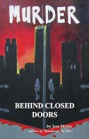 Cover for 'Murder Behind Closed Doors'