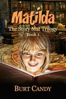 Cover for 'Matilda - The Story mat Trilogy : Book 1'