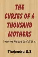 Cover for 'The Curses of a Thousand Mothers - How we Pursue Joyful Sins'