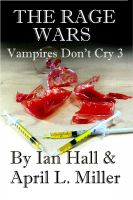 Cover for 'The Rage Wars (Vampires Don't Cry; Book 3)'