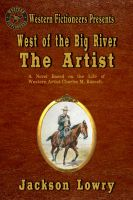 Cover for 'West of the Big River: The Artist'