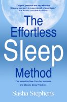 Cover for 'The Effortless Sleep Method: The Incredible New Cure for Insomnia and Chronic Sleep Problems'