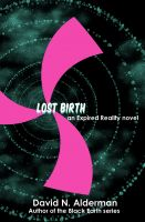 Cover for 'Lost Birth: an Expired Reality novel'