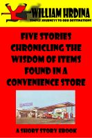 Cover for 'Five Stories Chronicling the Wisdom of Items Found in a Convenience Store'