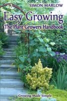 Cover for 'Easy Growing, the Plant Growers Handbook: Growing Made Simple'