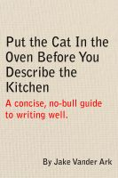 Cover for 'Put the Cat In the Oven Before You Describe the Kitchen'