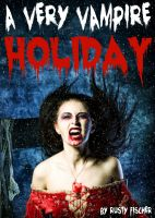 Cover for 'A Very Vampire Holiday: A YA Christmas Story'