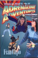 Cover for 'Adrenaline Adventures: Dream it. Read it. Do it!'