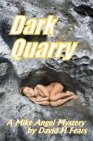 Cover for 'Dark Quarry: A Mike Angel Private Eye Mystery'