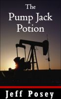 Cover for 'The Pump Jack Potion: a short story'