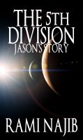 Cover for 'The 5th Division, Jason's Story, Vol. 1'