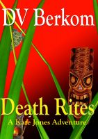 Cover for 'Death Rites--The 3rd Kate Jones Thriller'