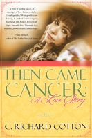 Cover for 'Then Came Cancer: A Love Story'