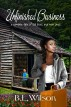 Unfinished Business, A Romantic Tale about Old Loves and New Ones by B.L Wilson