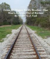 Cover for 'From My Nigger to My Brother: One Man's Journey Out of Racism'