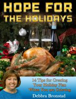 Debbra Bronstad - Hope for the Holidays: 14 Tips for Creating Your Holiday Plan When You are Grieving