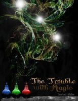 Cover for 'The Trouble with Magic'