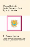 Cover for 'Musical Guide to Larks' Tongues In Aspic by King Crimson'