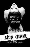 Cover for 'Skin Crawl : Darkly Erotic Horror Stories'