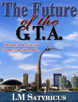 Cover for 'The Future of the G.T.A.'