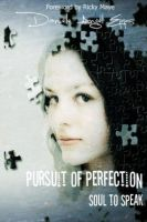 Cover for 'Pursuit of Perfection: Soul To Speak'