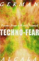 Cover for 'Poems From A World Named Techno-Fear'