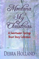 Cover for 'Montana Sky Christmas: A Sweetwater Springs Short Story Collection'