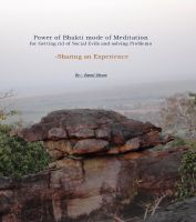 Cover for 'Power of Bhakti mode of Meditation for Getting rid of Social Evils and solving Problems  -	Sharing an Experience'