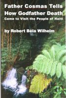 Cover for 'Father Cosmas Tells How Godfather Death Came to Visit the People of Haiti'