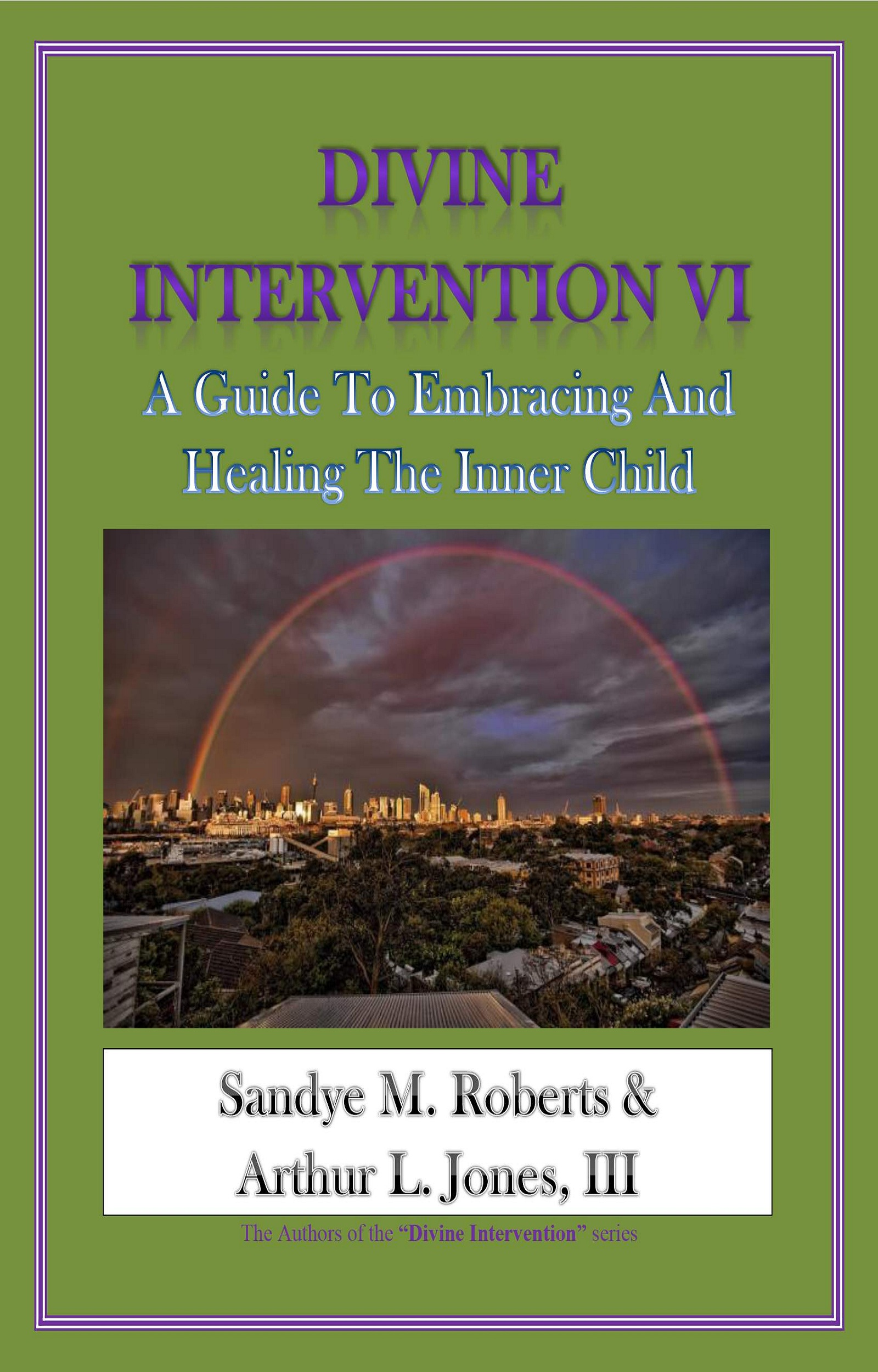 Arthur Jones III - Divine Intervention VI: A Guide To Embracing And Healing The Inner Child
